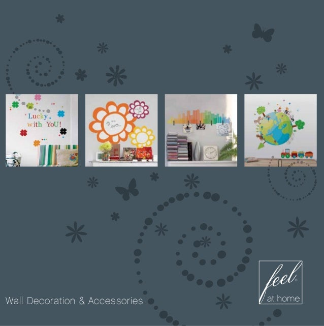 Feel at Home  Wall Decoration & AccessoriesAll feel at home rights & trademarks reserved. www.feelathome.eu              ...