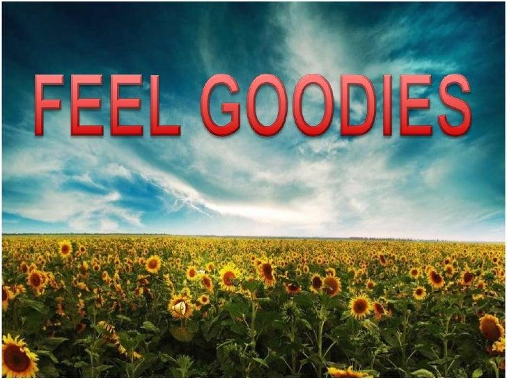 FEEL GOODIES<br />