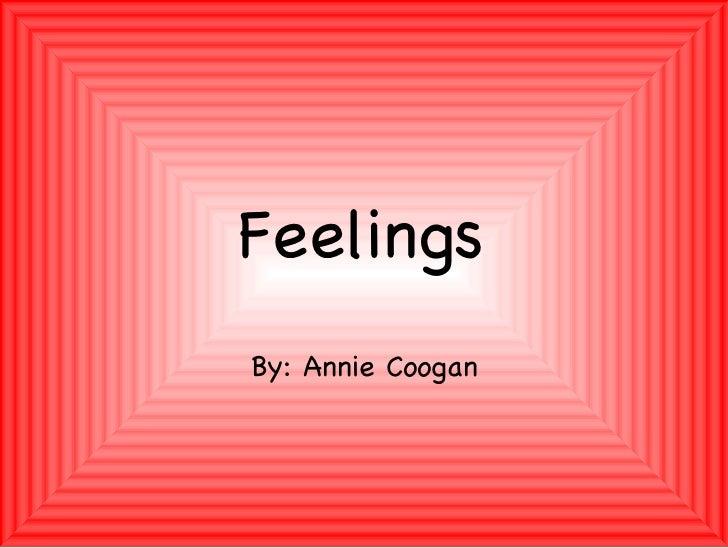 Feelings By: Annie Coogan