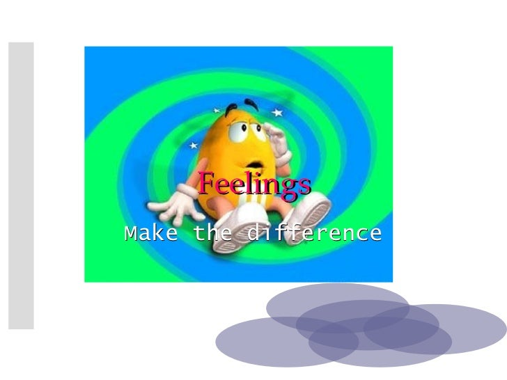 Feelings   Make the difference