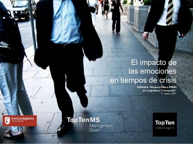 """El impacto de      las emocionesen tiempos de crisis       JORNADA """"Nuevos Retos RRHH           en Logística y Transporte""""..."""