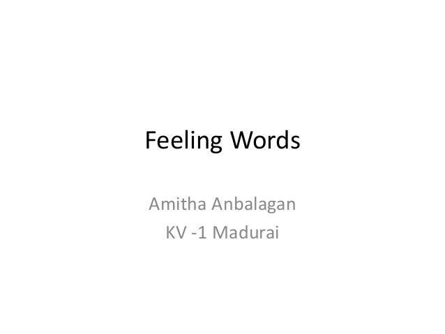Feeling Words Amitha Anbalagan KV -1 Madurai