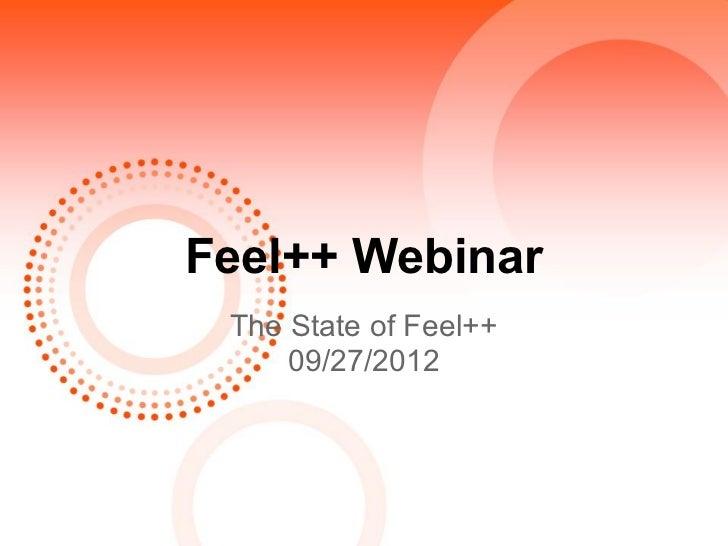 Feel++ Webinar The State of Feel++     09/27/2012