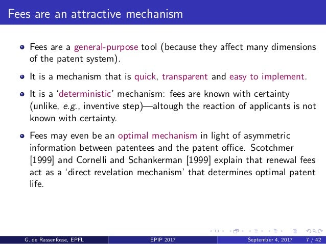 Fees are an attractive mechanism Fees are a general-purpose tool (because they affect many dimensions of the patent system)...