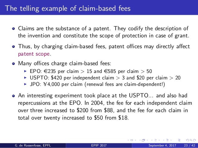 The telling example of claim-based fees Claims are the substance of a patent. They codify the description of the invention...