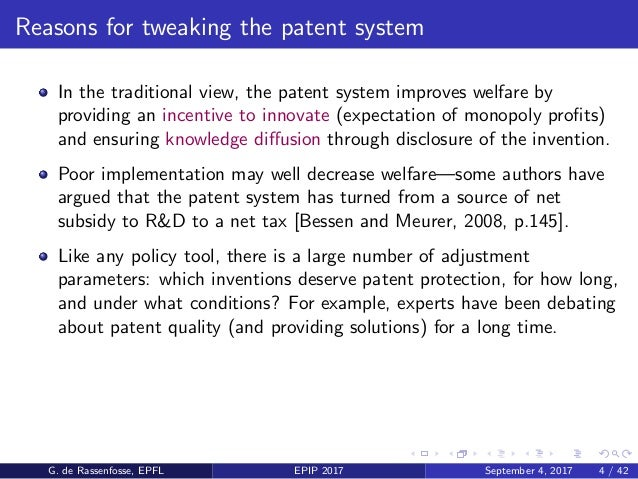 Reasons for tweaking the patent system In the traditional view, the patent system improves welfare by providing an incenti...