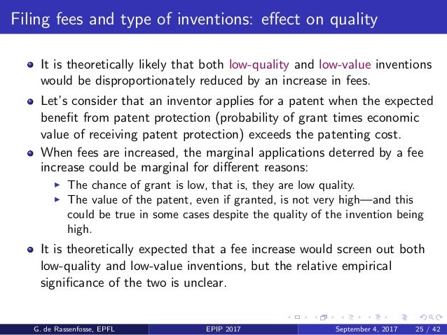 Filing fees and type of inventions: effect on quality It is theoretically likely that both low-quality and low-value invent...