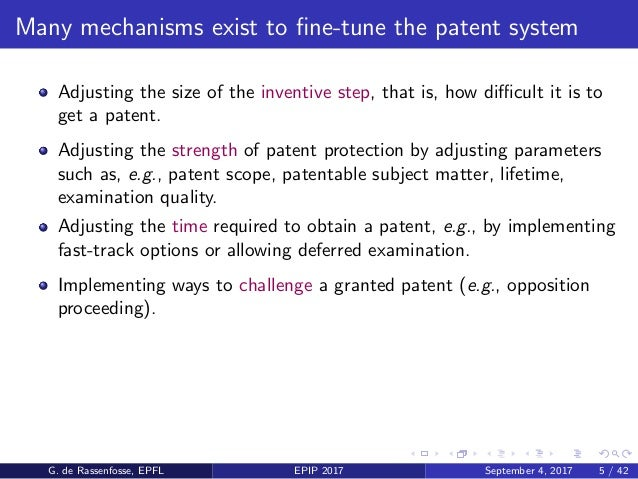 Many mechanisms exist to fine-tune the patent system Adjusting the size of the inventive step, that is, how difficult it is t...