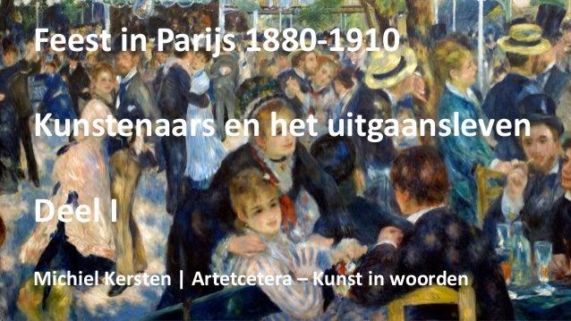 Feest in Parijs 1880-1910 Kunstenaars en het uitgaansleven Deel I Michiel Kersten | Artetcetera – Kunst in woorden