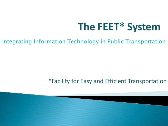 The FEET* System Integrating Information Technology in Public Transportation  *Facility for Easy and Efficient Transportat...
