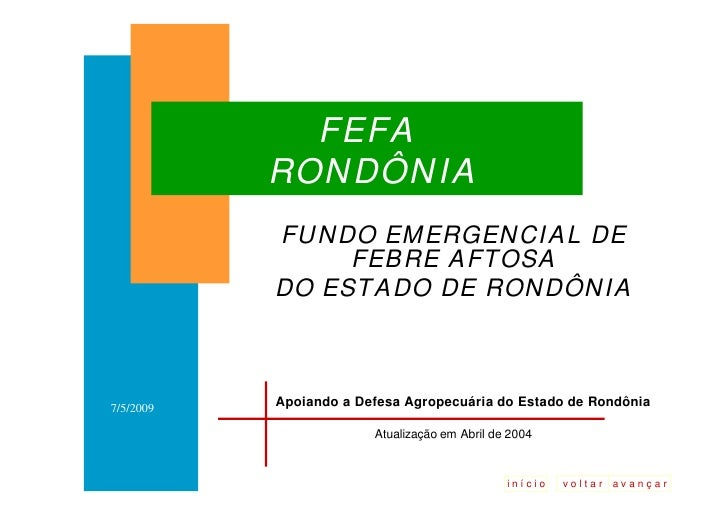 FEFA            RONDÔNIA            FUNDO EMERGENCIAL DE                 FEBRE AFTOSA            DO ESTADO DE RONDÔNIA    ...