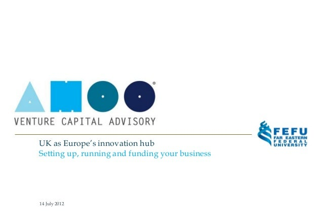 UK as Europe's innovation hubSetting up, running and funding your business14 July 2012