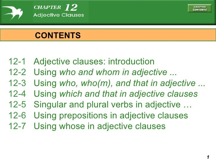 12-1  Adjective clauses: introduction 12-2  Using  who  and  whom  in adjective ... 12-3  Using  who, who(m) , and  that  ...