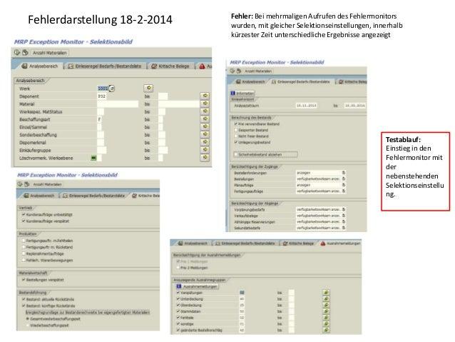 Fehlerdarstellung 18-2-2014 Fehler: Bei mehrmaligen Aufrufen des Fehlermonitors wurden, mit gleicher Selektionseinstellung...