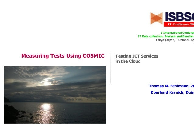 Measuring Tests Using COSMIC 2°International Conferen IT Data collection, Analysis and Benchma Tokyo (Japan) - October 22,...