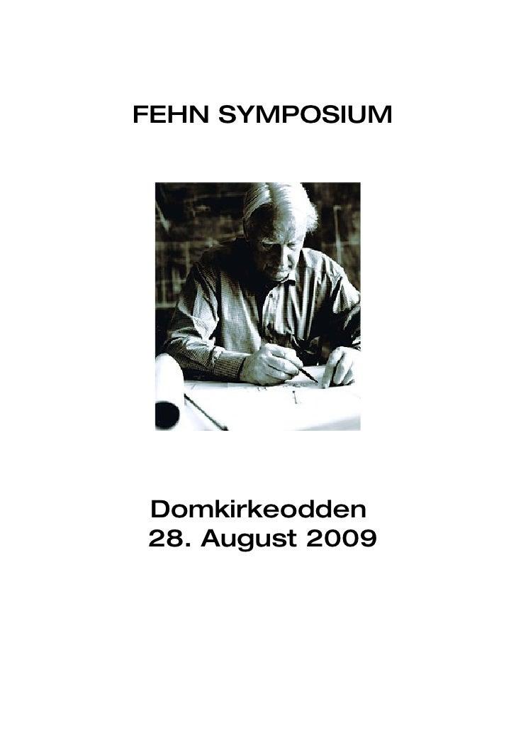 FEHN SYMPOSIUM     Domkirkeodden 28. August 2009