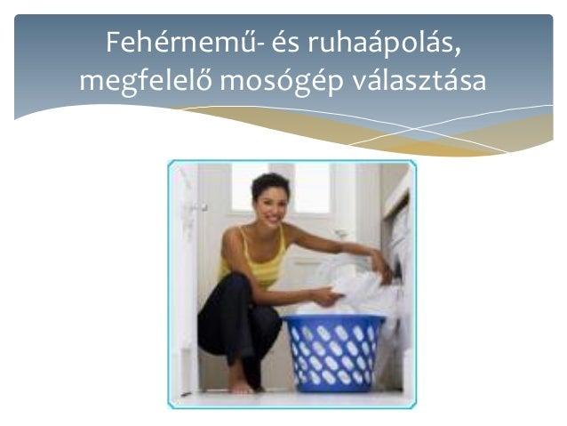 Fehérnemű- és ruhaápolás,megfelelő mosógép választása