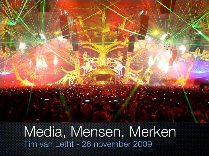 Media, Mensen, Merken Tim van Letht - 26 november 2009