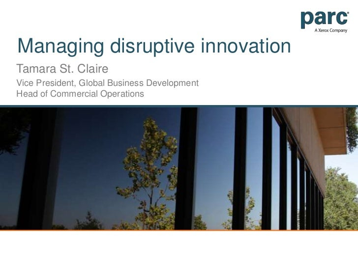 Managing disruptive innovation<br />Tamara St. Claire<br />Vice President, Global Business Development Head of Commercial ...