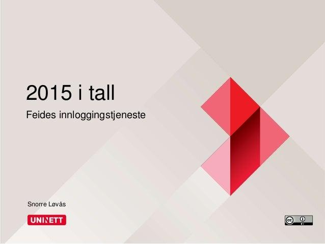 2015 i tall Feides innloggingstjeneste Snorre Løvås