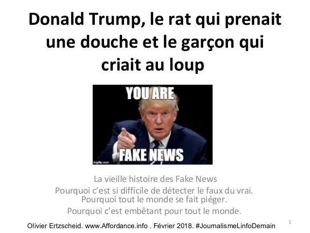 Donald Trump, le rat qui prenait une douche et le garçon qui criait au loup La vieille histoire des Fake News Pourquoi c'e...