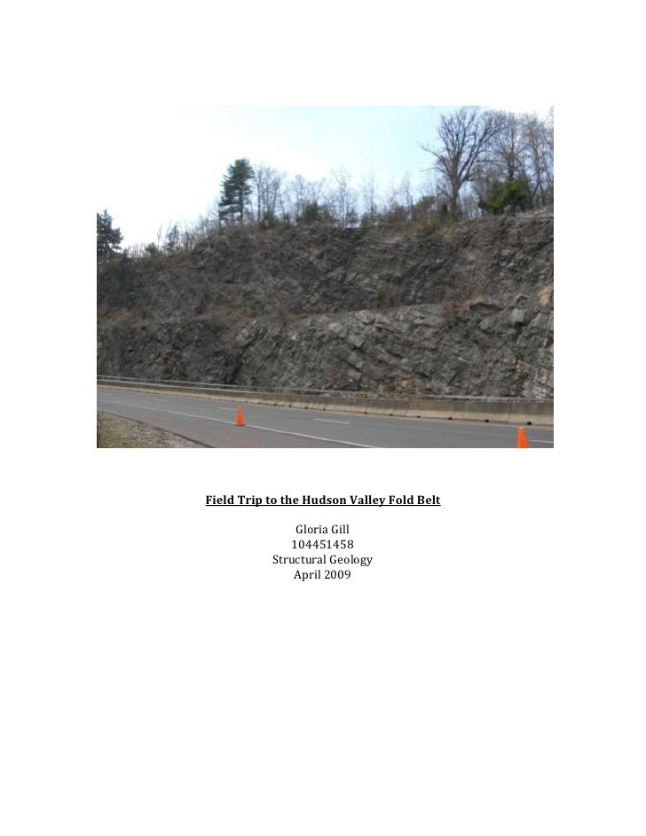 Field Trip to the Hudson Valley Fold Belt<br />Gloria Gill<br />104451458<br />Structural Geology<br />April 2009<br />Int...