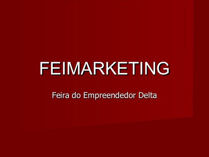 FEIMARKETING Feira do Empreendedor Delta