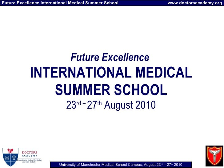 Future Excellence   INTERNATIONAL MEDICAL SUMMER SCHOOL 23 rd –  27 th  August 2010