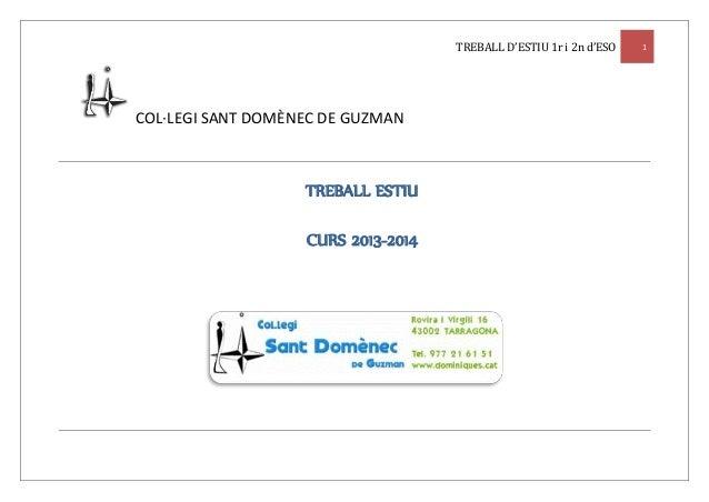 TREBALL D'ESTIU 1r i 2n d'ESO 1 COL·LEGI SANT DOMÈNEC DE GUZMAN TREBALL ESTIU CURS 2013-2014