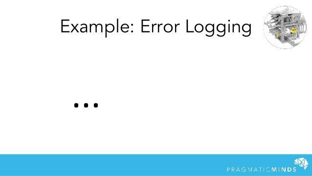 ... Example: Error Logging