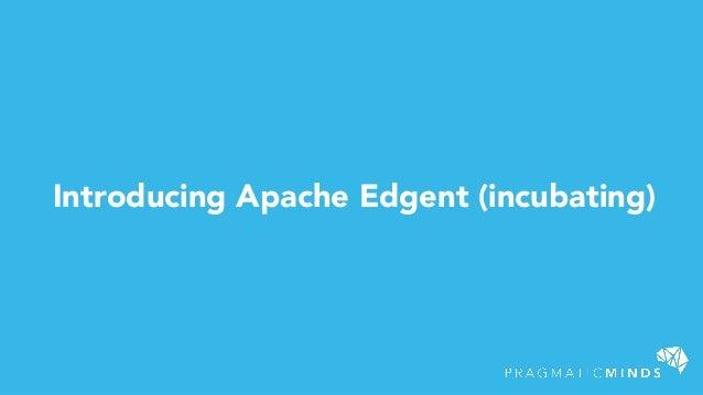 Introducing Apache Edgent (incubating)