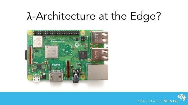 λ-Architecture at the Edge?
