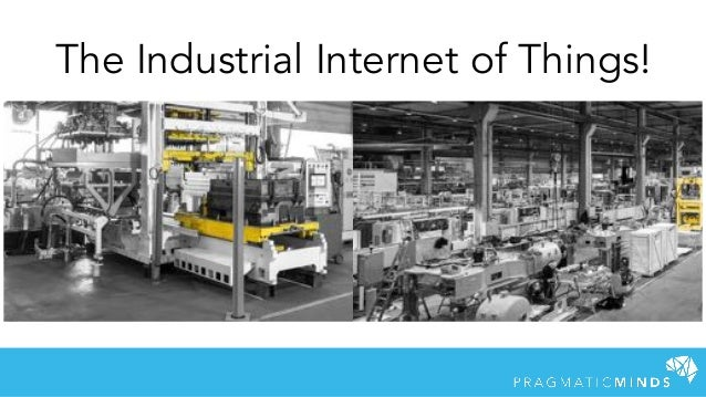 The Industrial Internet of Things!