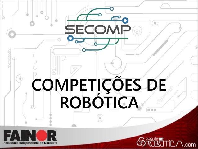 COMPETIÇÕES DE ROBÓTICA