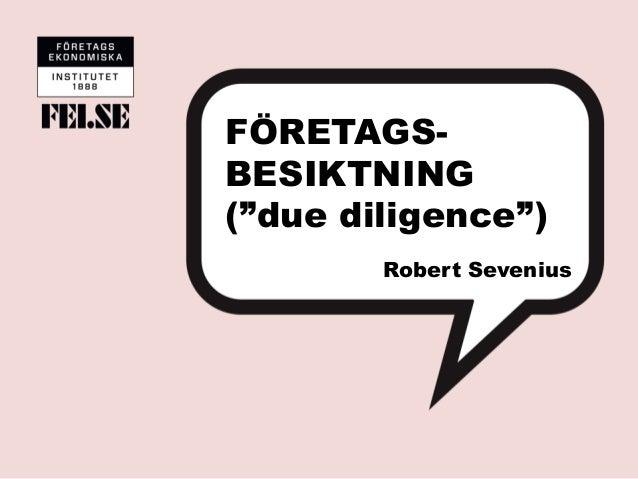 """FÖRETAGS-BESIKTNING(""""due diligence"""")Robert Sevenius"""