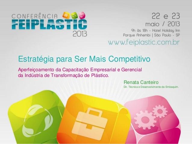 Estratégia para Ser Mais CompetitivoAperfeiçoamento da Capacitação Empresarial e Gerencialda Indústria de Transformação de...