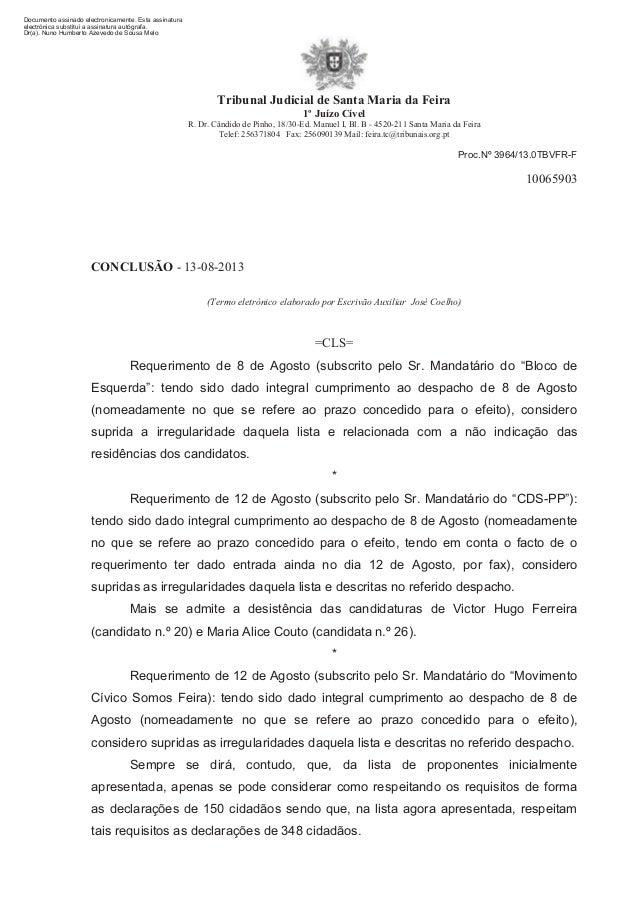 Tribunal Judicial de Santa Maria da Feira 1º Juízo Cível R. Dr. Cândido de Pinho, 18/30-Ed. Manuel I, Bl. B - 4520-211 San...