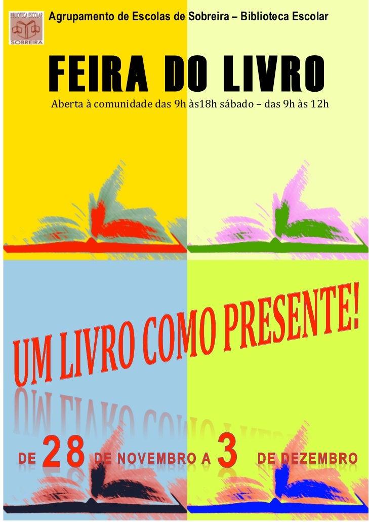 Agrupamento de Escolas de Sobreira – Biblioteca Escolar       FEIRA DO LIVRO        Aberta à comunidade das 9h ...