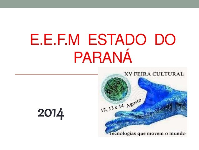 E.E.F.M ESTADO DO  PARANÁ  2014