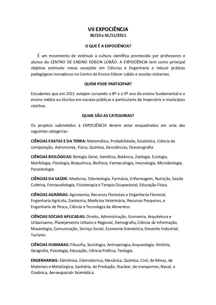 VII EXPOCIÊNCIA  <br />30/10 a 01/11/2011<br />O QUE É A EXPOCIÊNCIA?<br />É um movimento de estímulo à cultura científica...
