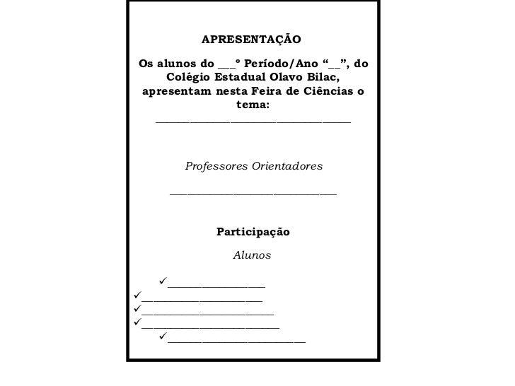 """<ul><li>APRESENTAÇÃO  </li></ul><ul><li>Os alunos do ___º Período/Ano """"__"""", do Colégio Estadual Olavo Bilac, apresentam ne..."""