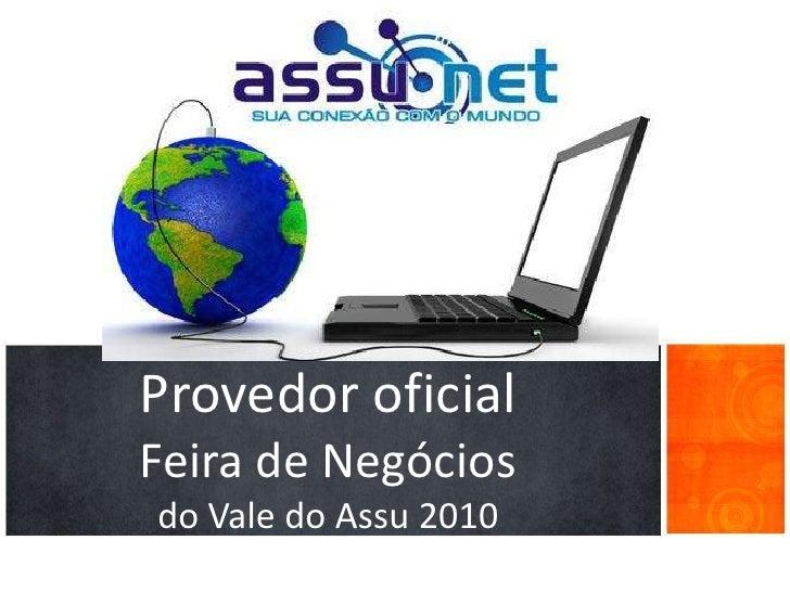 Provedor oficial Feira de Negócios do Vale do Assu 2010<br />