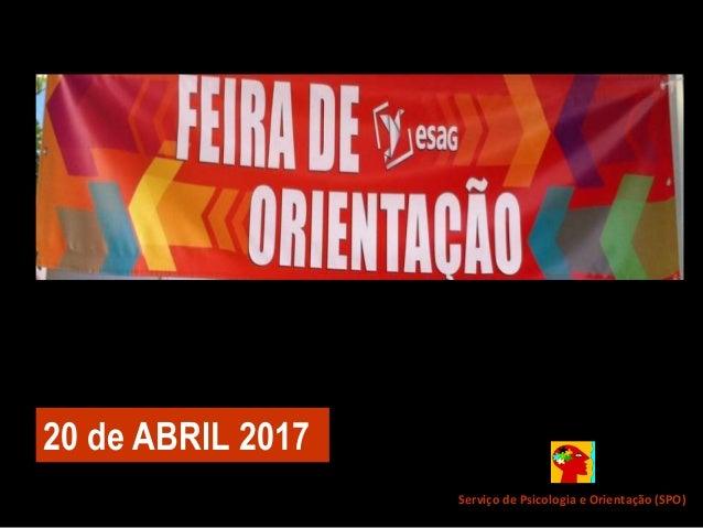 Serviço de Psicologia e Orientação (SPO) 20 de ABRIL 2017