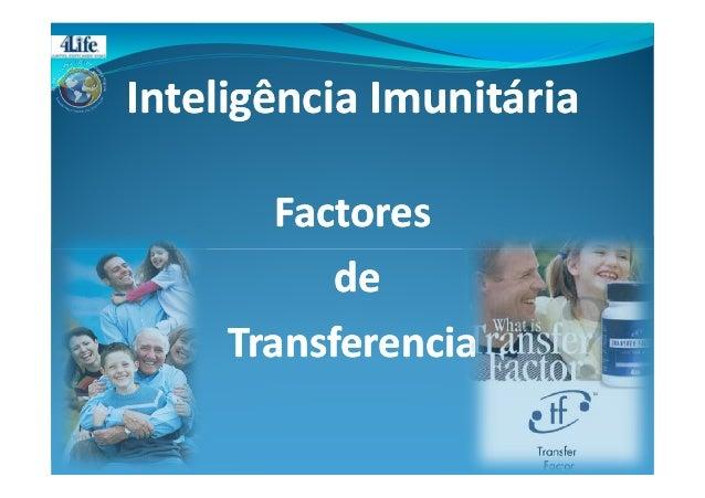 Inteligência Imunitária Factores de Transferencia