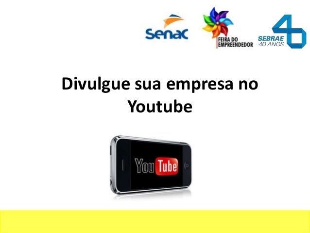 Divulgue sua empresa no        Youtube