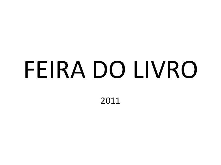 FEIRA DO LIVRO      2011