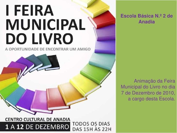 Escola Básica N.º 2 de Anadia<br />Animação da Feira Municipal do Livro no dia 7 de Dezembro de 2010, a cargo desta Escola...