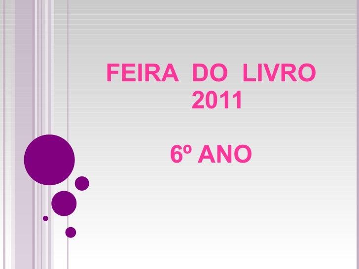 FEIRA  DO  LIVRO   2011   6º ANO