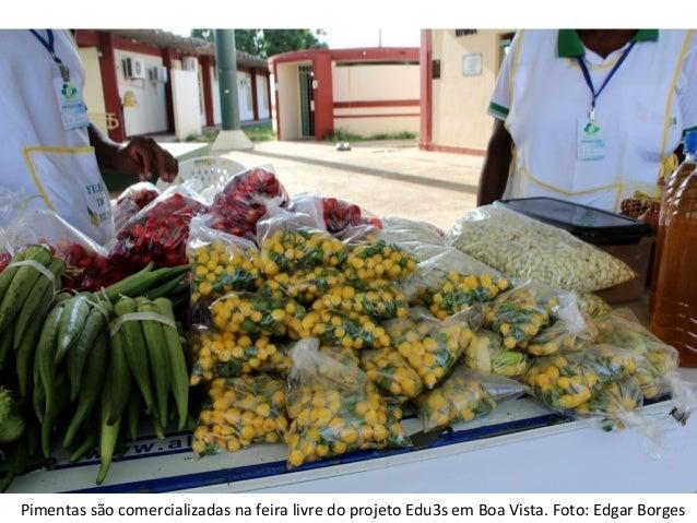 Pimentas são comercializadas na feira livre do projeto Edu3s em Boa Vista. Foto: Edgar Borges