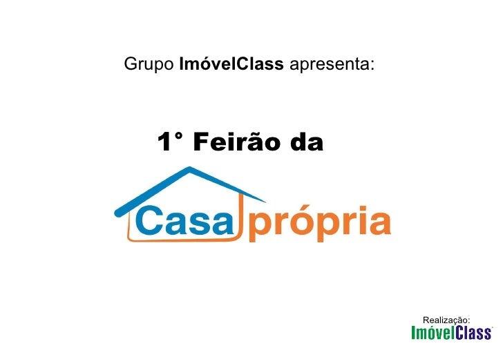 Grupo  ImóvelClass  apresenta: 1° Feirão da